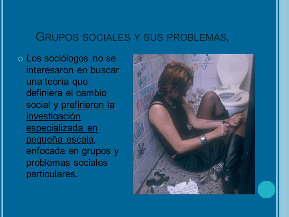 Grupos sociales y sus problemas.