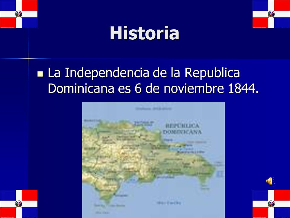Historia La Independencia de la Republica Dominicana es 6 de noviembre 1844.