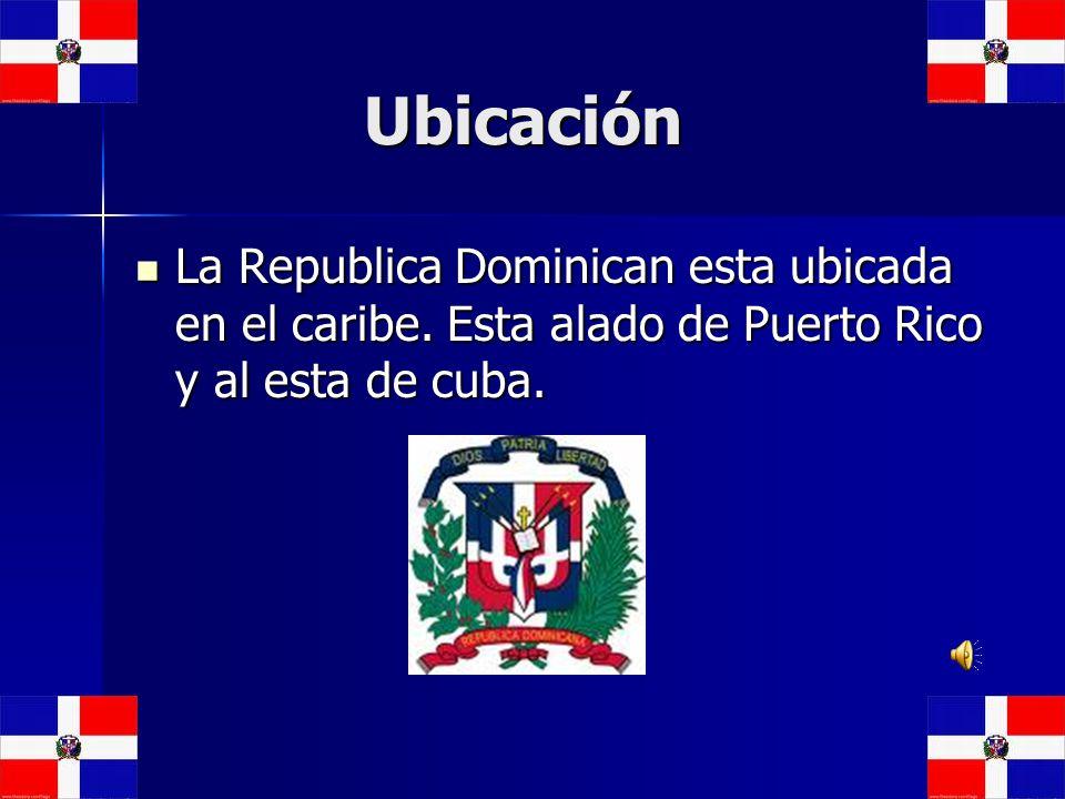 Ubicación La Republica Dominican esta ubicada en el caribe.