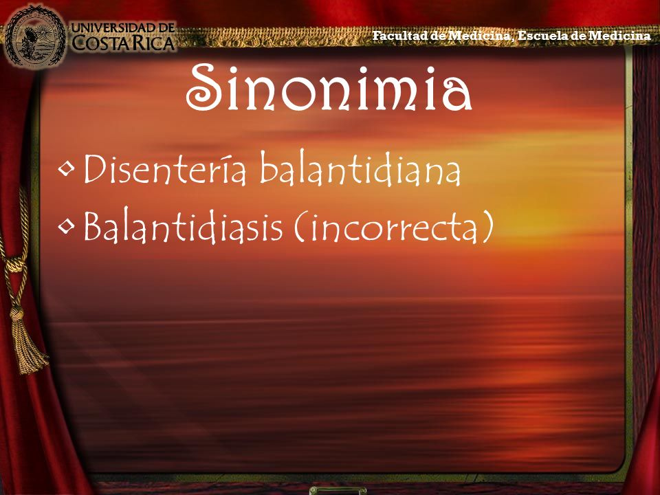 Sinonimia Disentería balantidiana Balantidiasis (incorrecta)