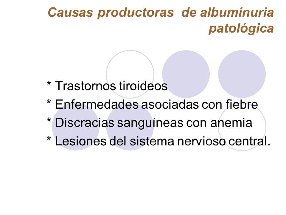 Causas productoras de albuminuria patológica