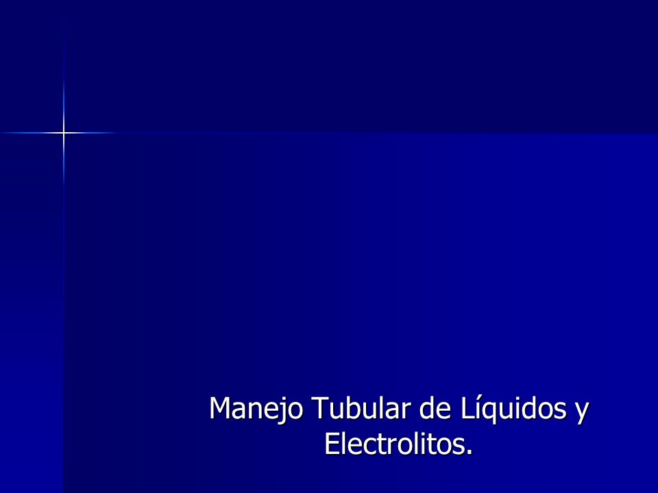 Manejo Tubular de Líquidos y Electrolitos.