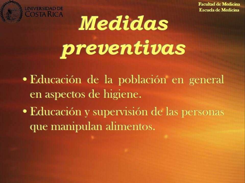 Facultad de Medicina Escuela de Medicina. Medidas preventivas. Educación de la población en general en aspectos de higiene.