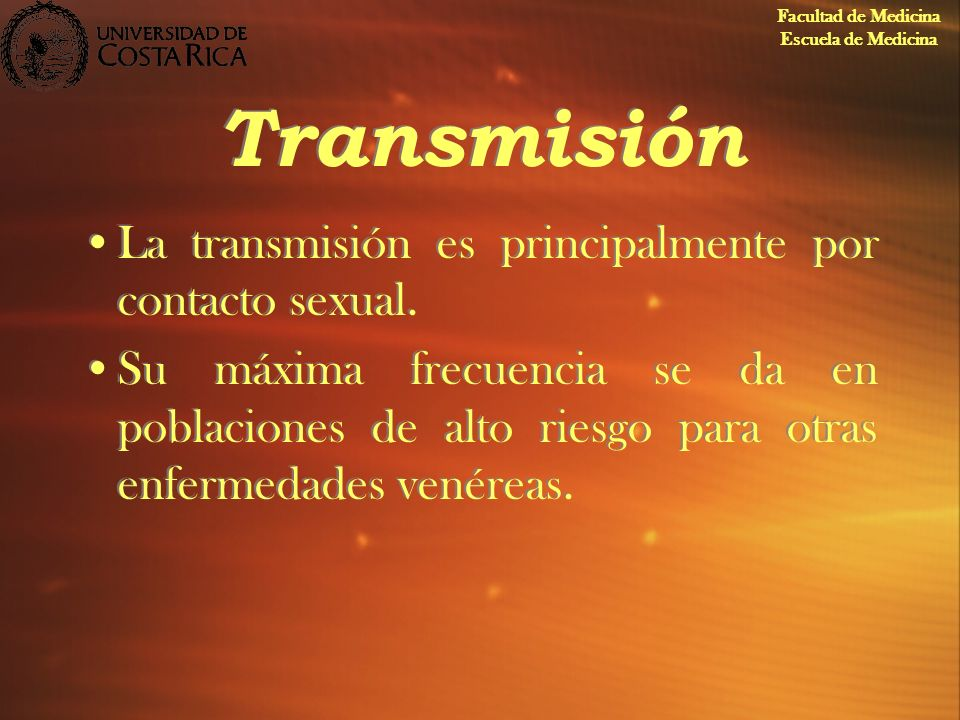Transmisión La transmisión es principalmente por contacto sexual.