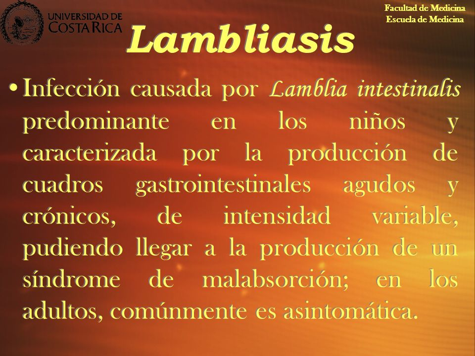 Facultad de Medicina Escuela de Medicina. Lambliasis.