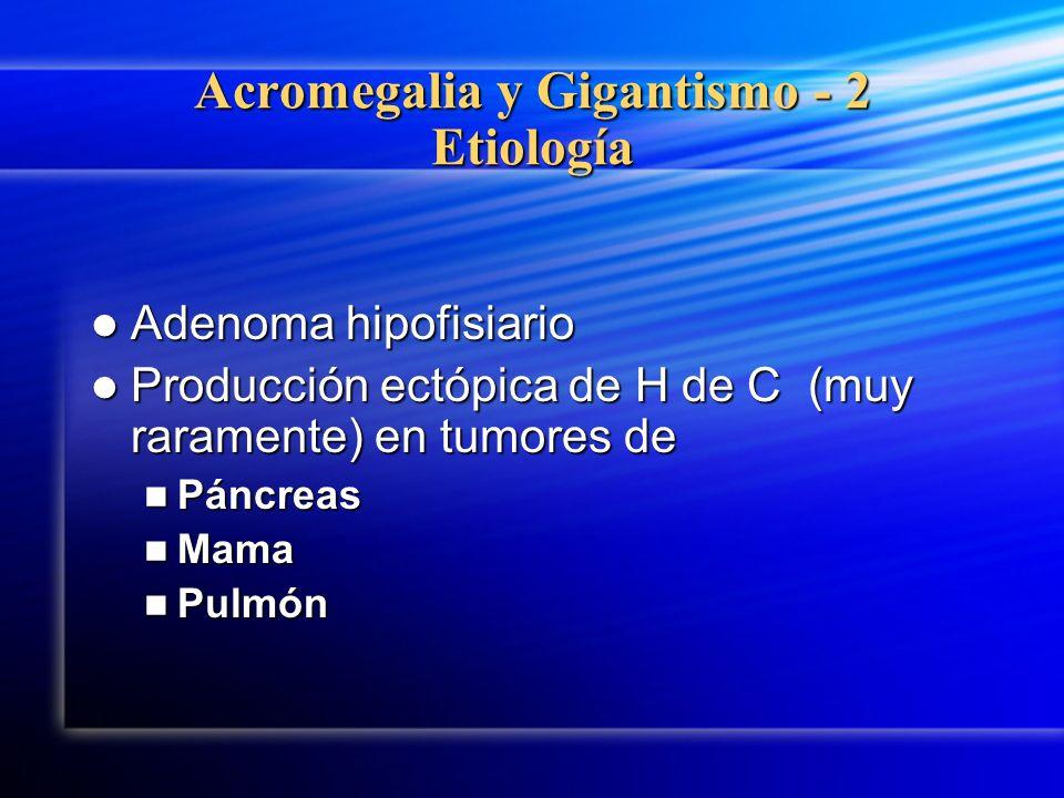 Acromegalia y Gigantismo - 2 Etiología