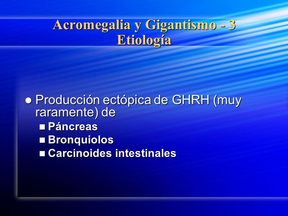 Acromegalia y Gigantismo - 3 Etiología