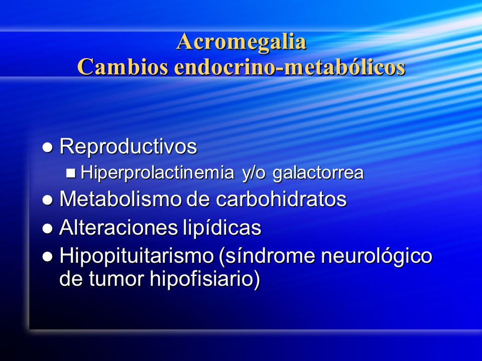 Acromegalia Cambios endocrino-metabólicos