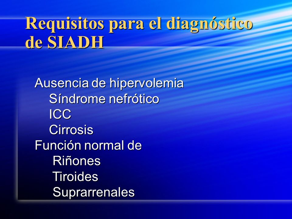 Requisitos para el diagnóstico de SIADH