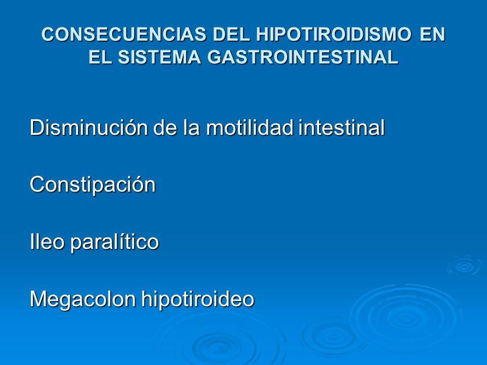 CONSECUENCIAS DEL HIPOTIROIDISMO EN EL SISTEMA GASTROINTESTINAL