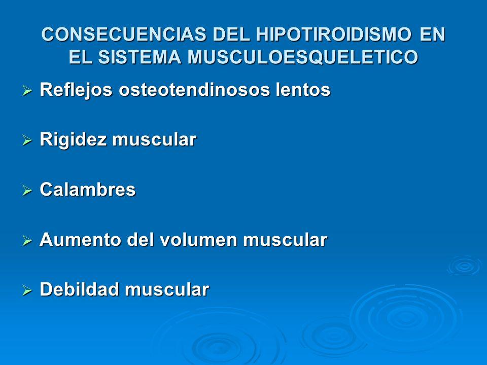 CONSECUENCIAS DEL HIPOTIROIDISMO EN EL SISTEMA MUSCULOESQUELETICO