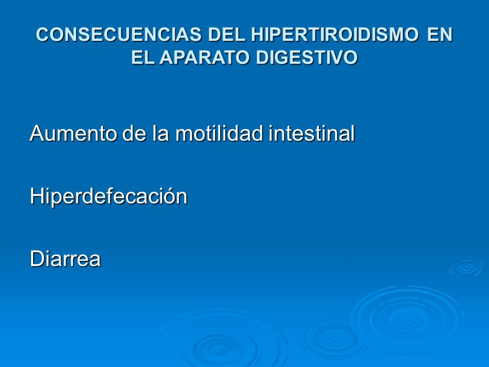 CONSECUENCIAS DEL HIPERTIROIDISMO EN EL APARATO DIGESTIVO