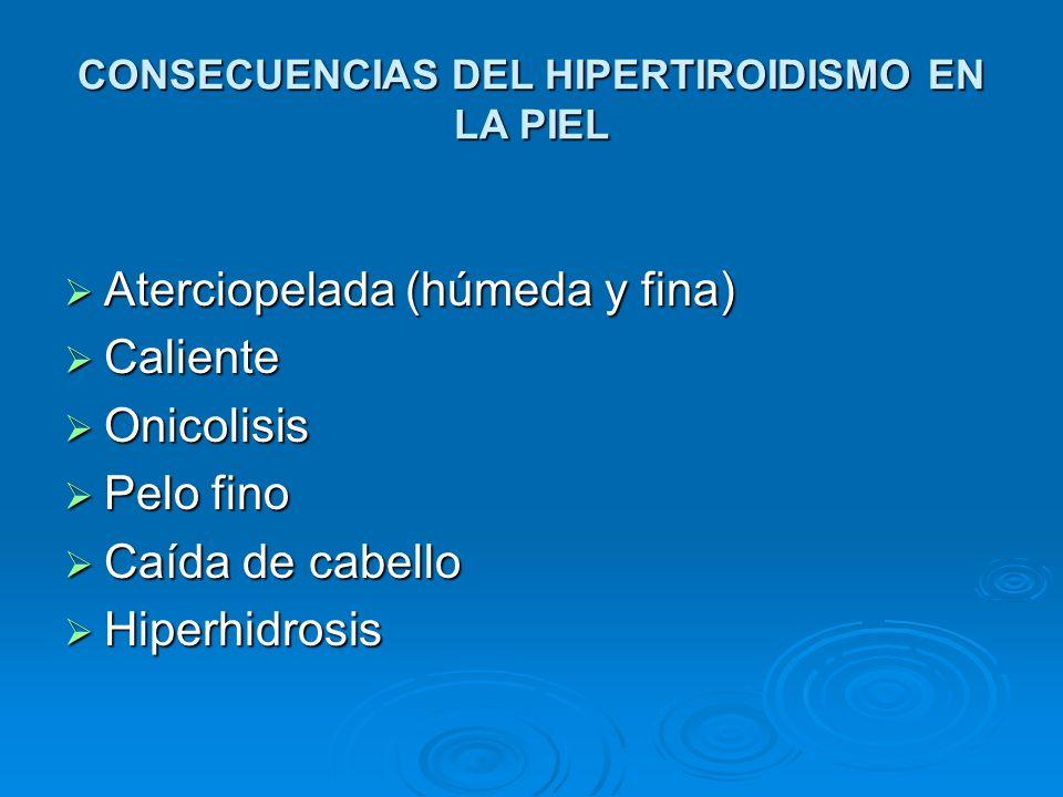 CONSECUENCIAS DEL HIPERTIROIDISMO EN LA PIEL
