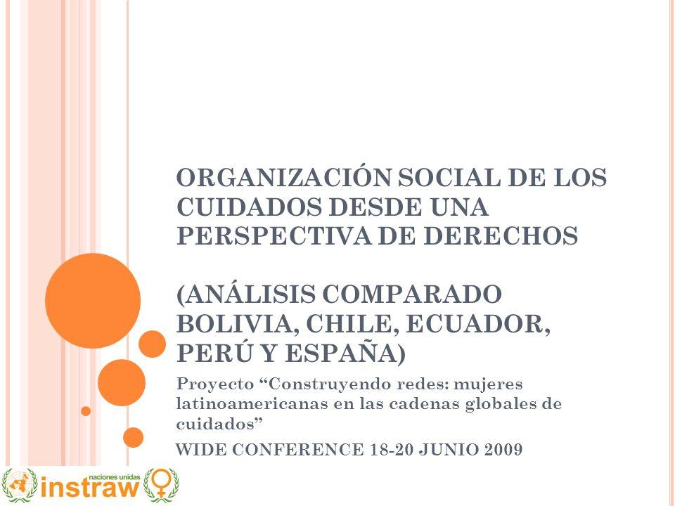 ORGANIZACIÓN SOCIAL DE LOS CUIDADOS DESDE UNA PERSPECTIVA DE DERECHOS (ANÁLISIS COMPARADO BOLIVIA, CHILE, ECUADOR, PERÚ Y ESPAÑA)