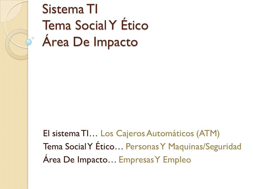 Sistema TI Tema Social Y Ético Área De Impacto