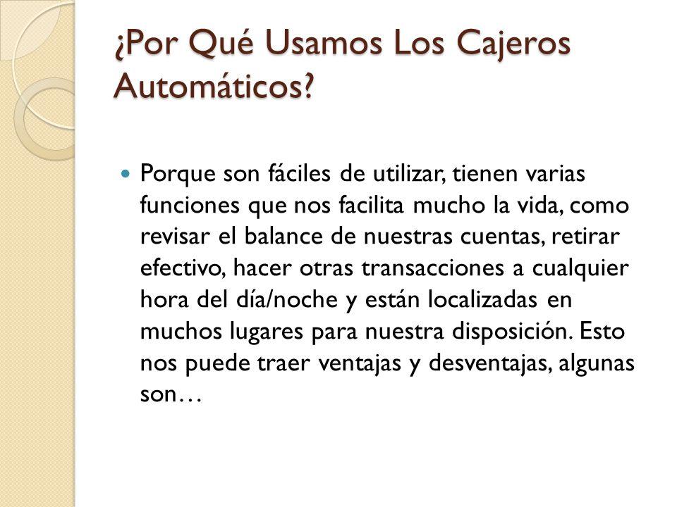 ¿Por Qué Usamos Los Cajeros Automáticos