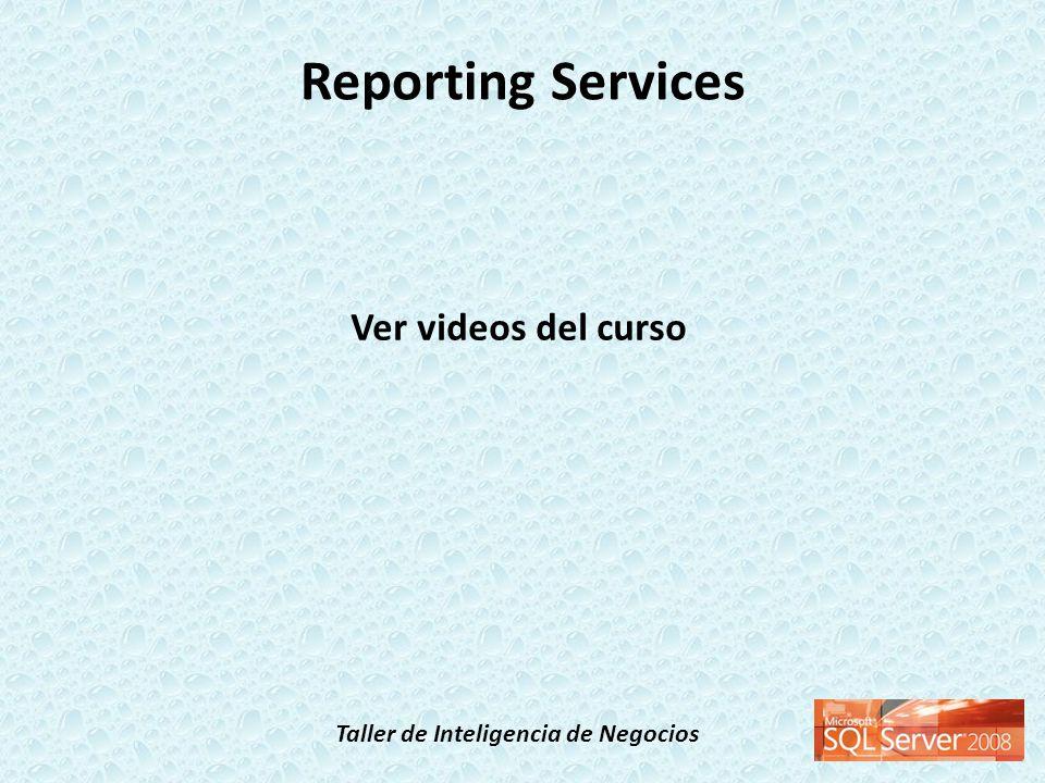 Reporting Services Ver videos del curso