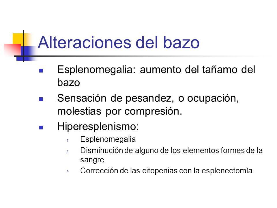 Alteraciones del bazo Esplenomegalia: aumento del tañamo del bazo
