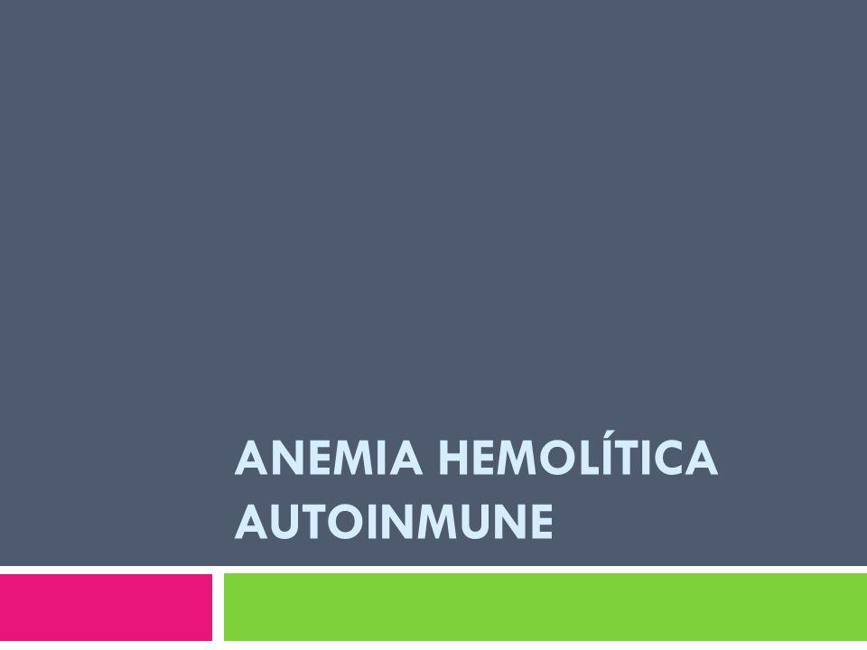 Anemia Hemolítica Autoinmune
