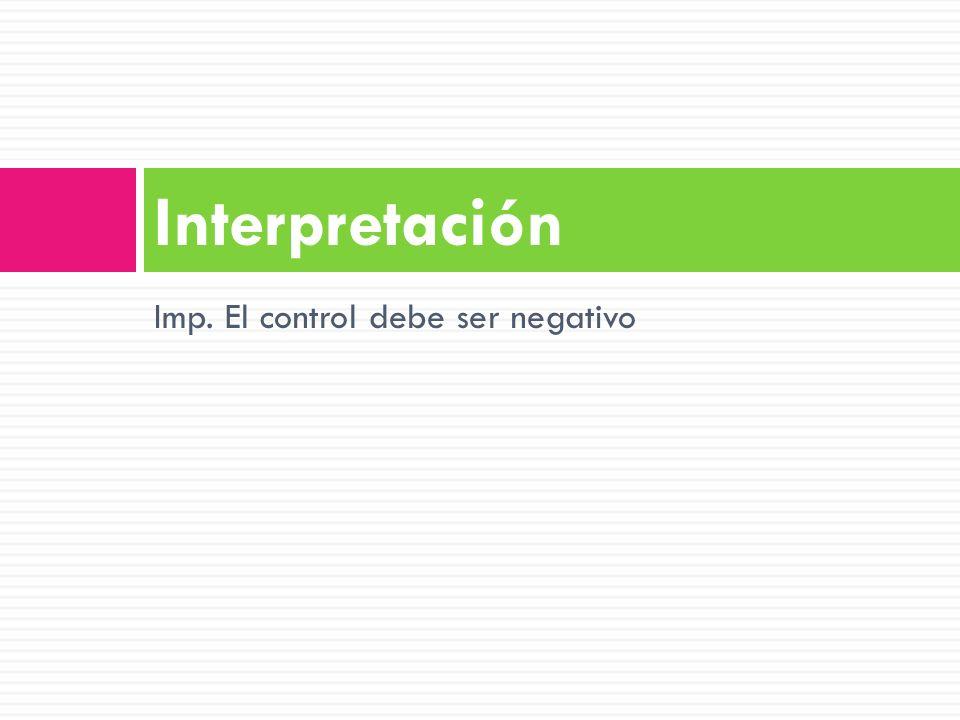 Interpretación Imp. El control debe ser negativo