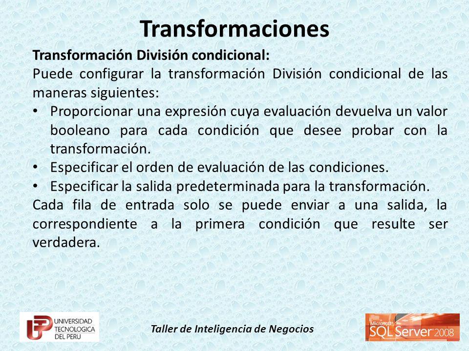 Transformaciones Transformación División condicional: