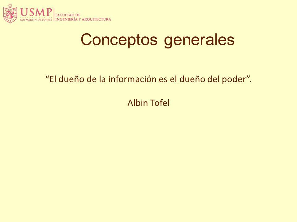El dueño de la información es el dueño del poder .