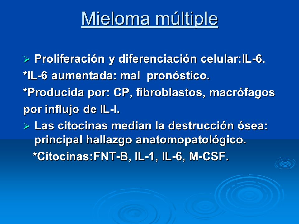 Mieloma múltiple Proliferación y diferenciación celular:IL-6.