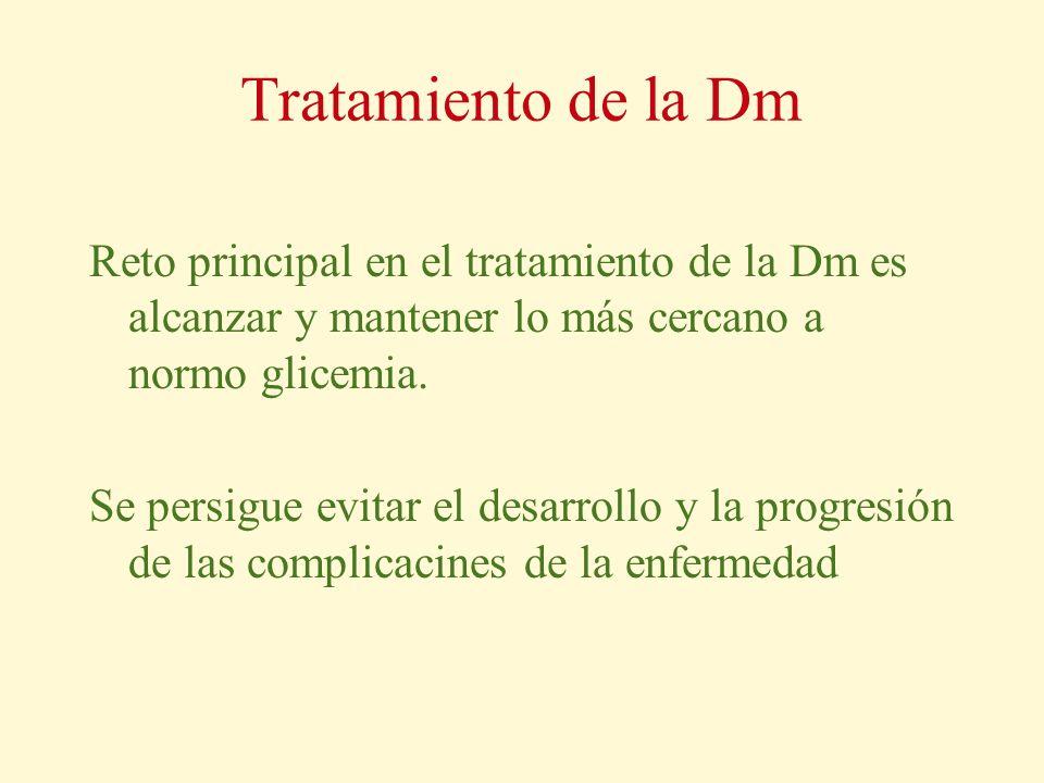 Tratamiento de la Dm Reto principal en el tratamiento de la Dm es alcanzar y mantener lo más cercano a normo glicemia.