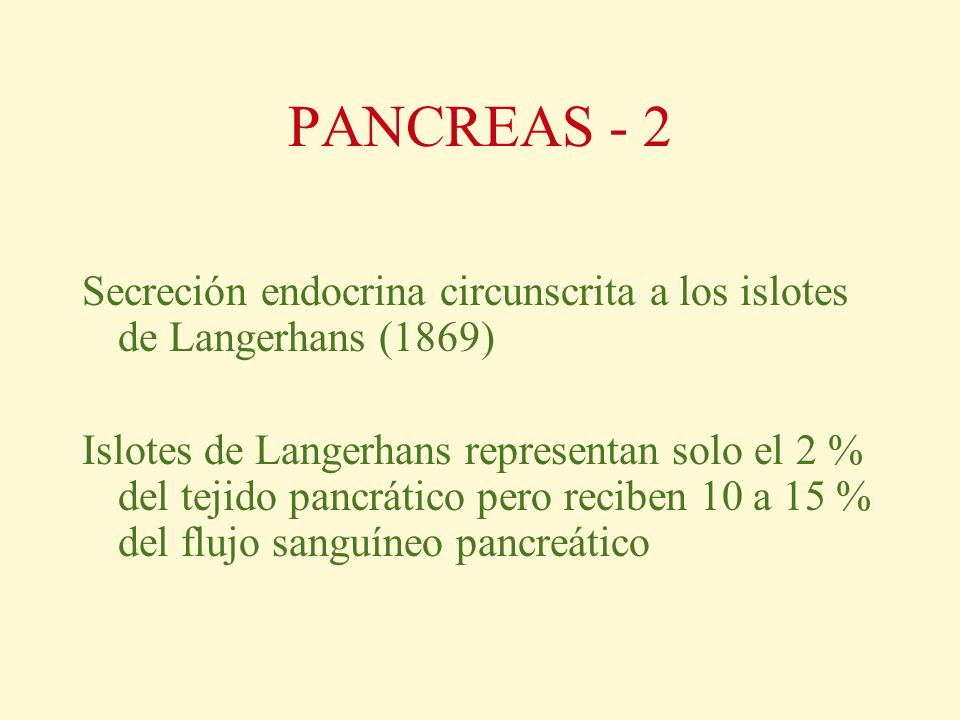 PANCREAS - 2 Secreción endocrina circunscrita a los islotes de Langerhans (1869)
