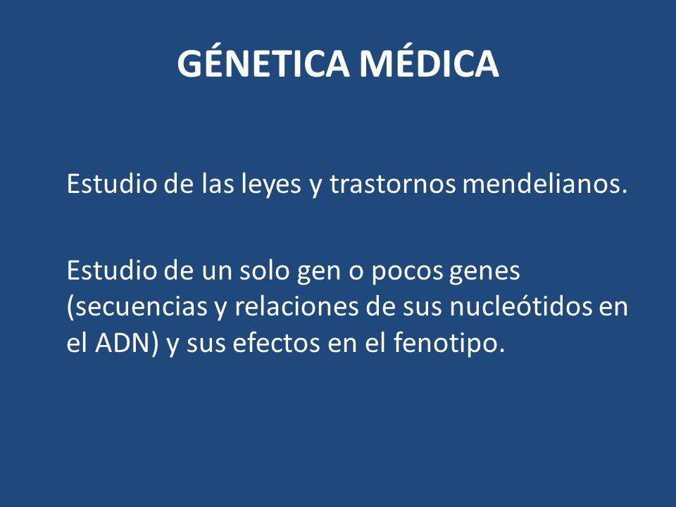 GÉNETICA MÉDICA