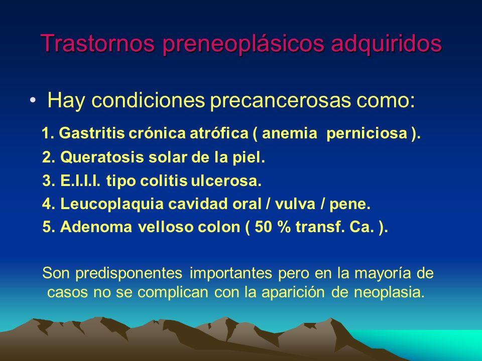 Trastornos preneoplásicos adquiridos