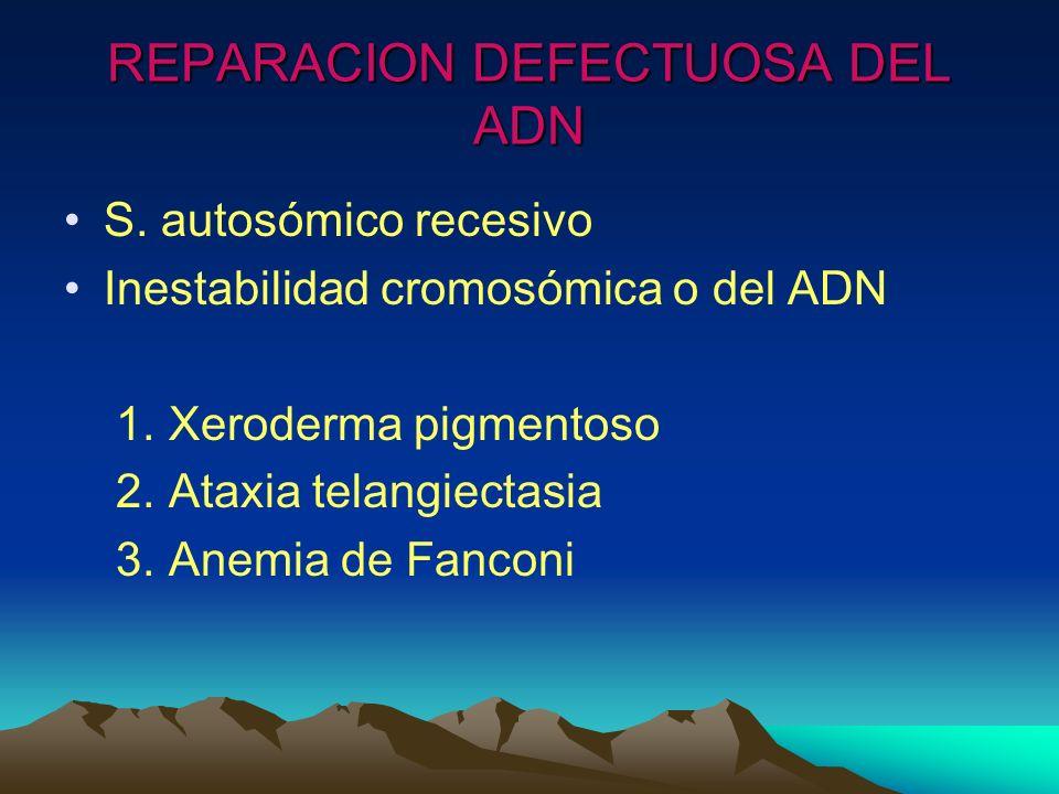 REPARACION DEFECTUOSA DEL ADN