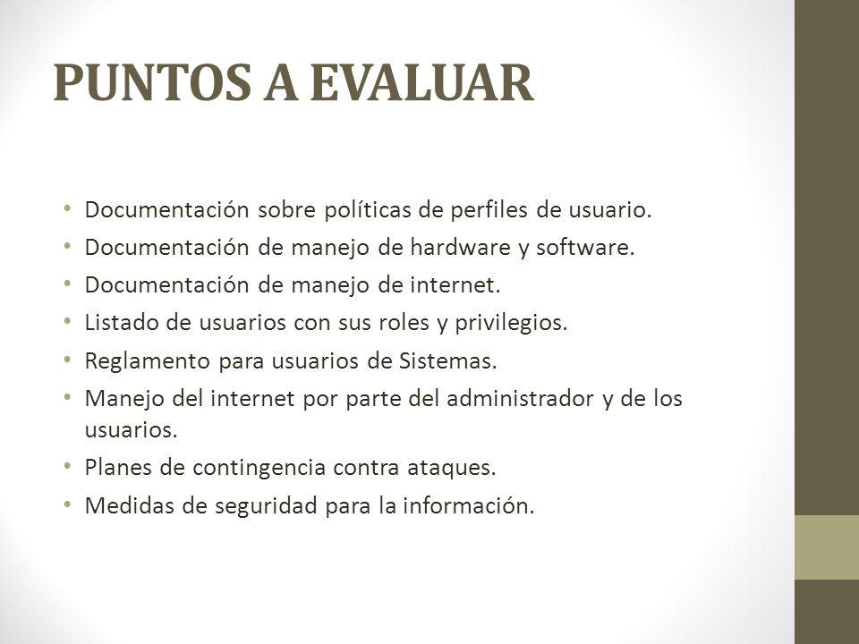 PUNTOS A EVALUAR Documentación sobre políticas de perfiles de usuario.