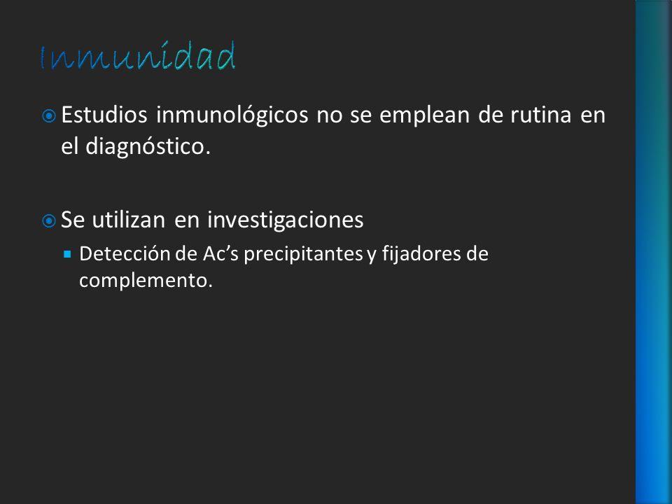 InmunidadEstudios inmunológicos no se emplean de rutina en el diagnóstico. Se utilizan en investigaciones.