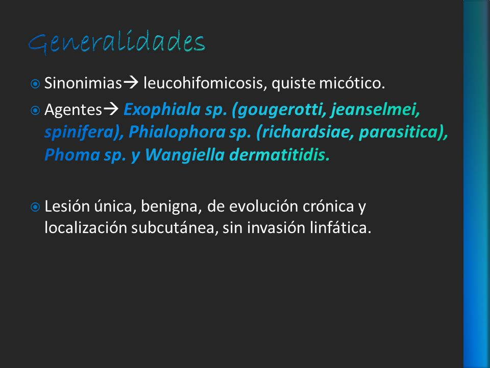 Generalidades Sinonimias leucohifomicosis, quiste micótico.