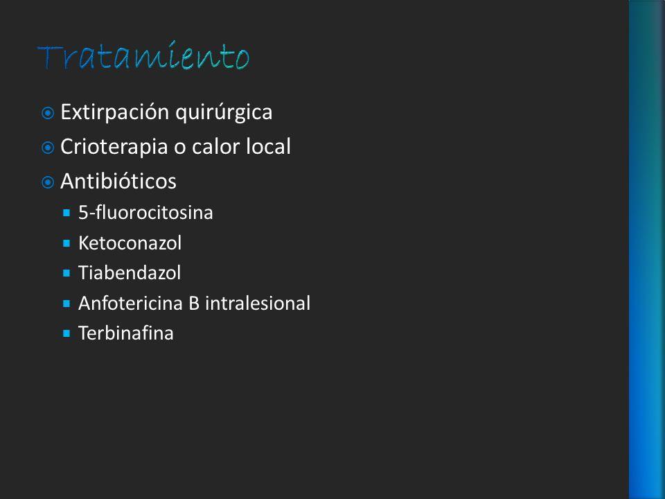 Tratamiento Extirpación quirúrgica Crioterapia o calor local