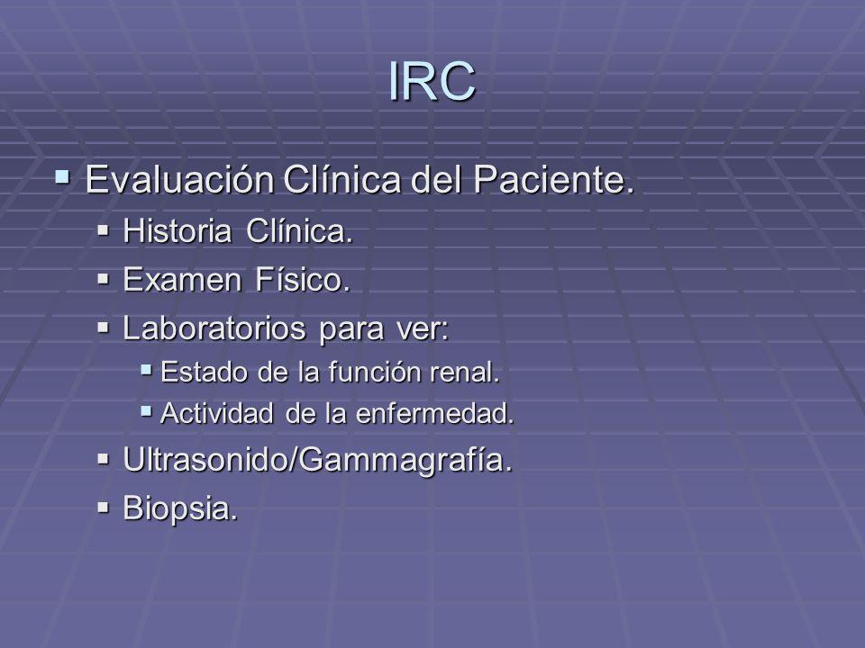 IRC Evaluación Clínica del Paciente. Historia Clínica. Examen Físico.