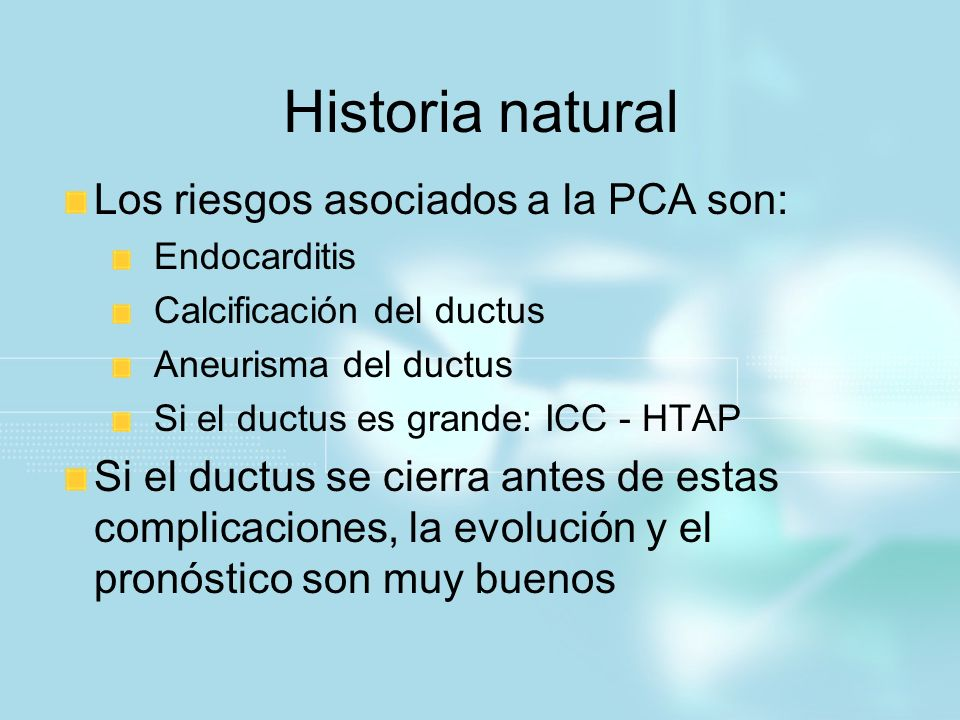 Historia natural Los riesgos asociados a la PCA son: