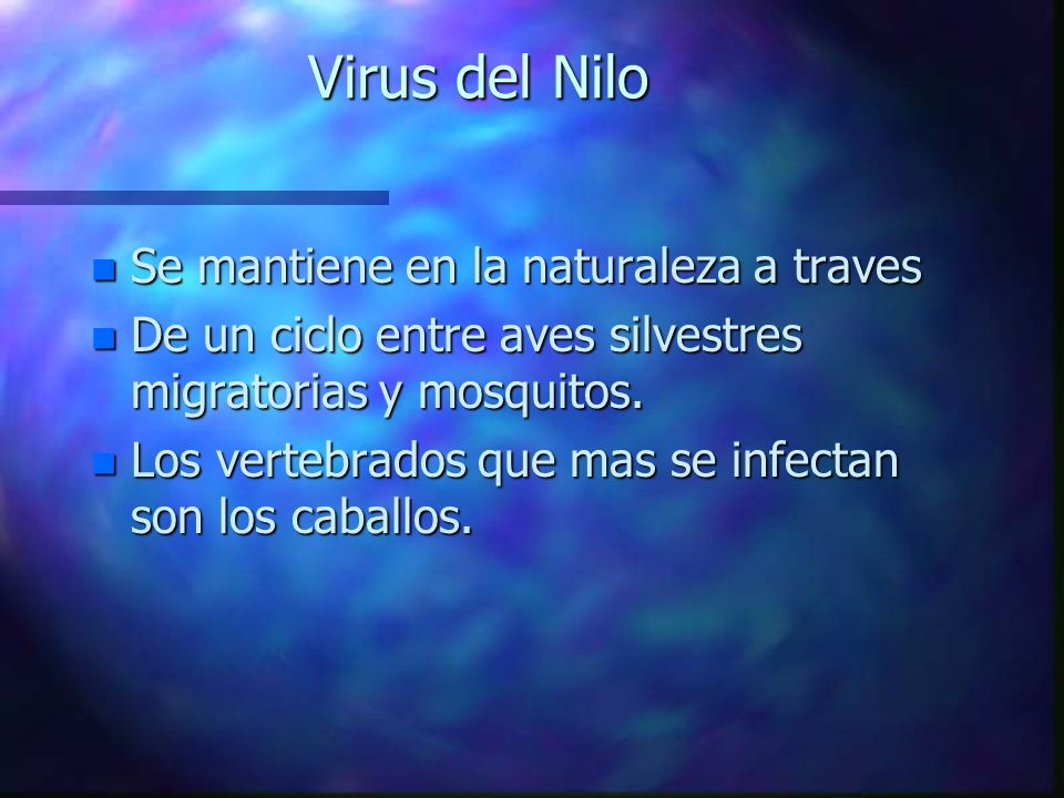 Virus del Nilo Se mantiene en la naturaleza a traves