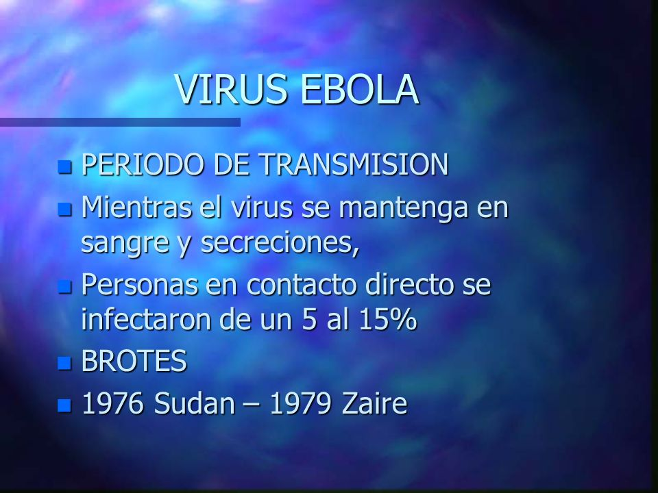 VIRUS EBOLA PERIODO DE TRANSMISION