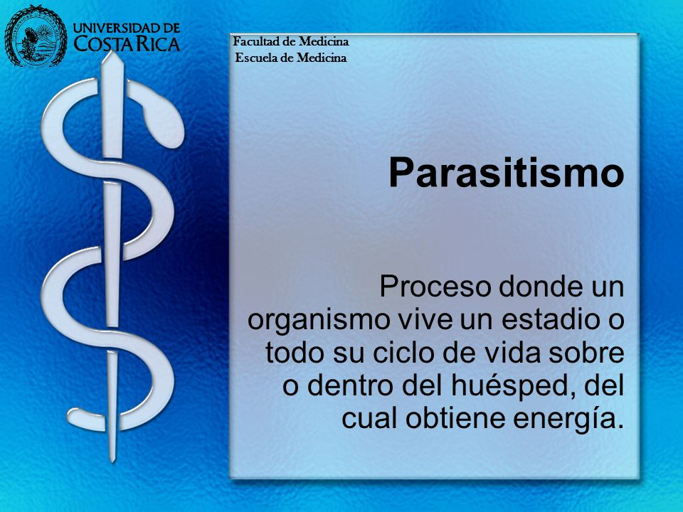 Facultad de Medicina Escuela de Medicina. Parasitismo.