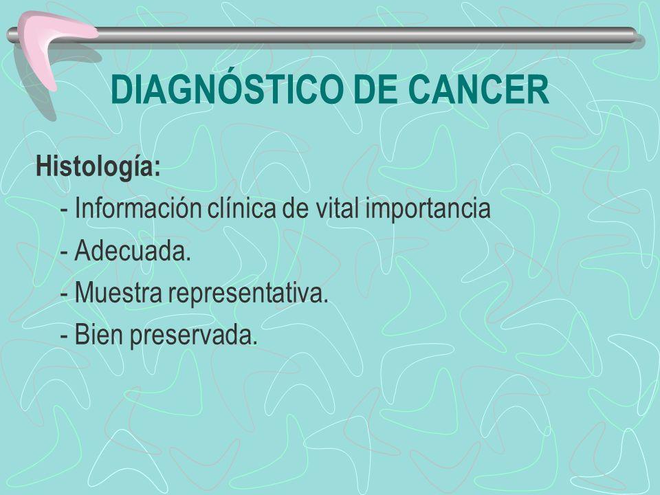 DIAGNÓSTICO DE CANCER Histología: