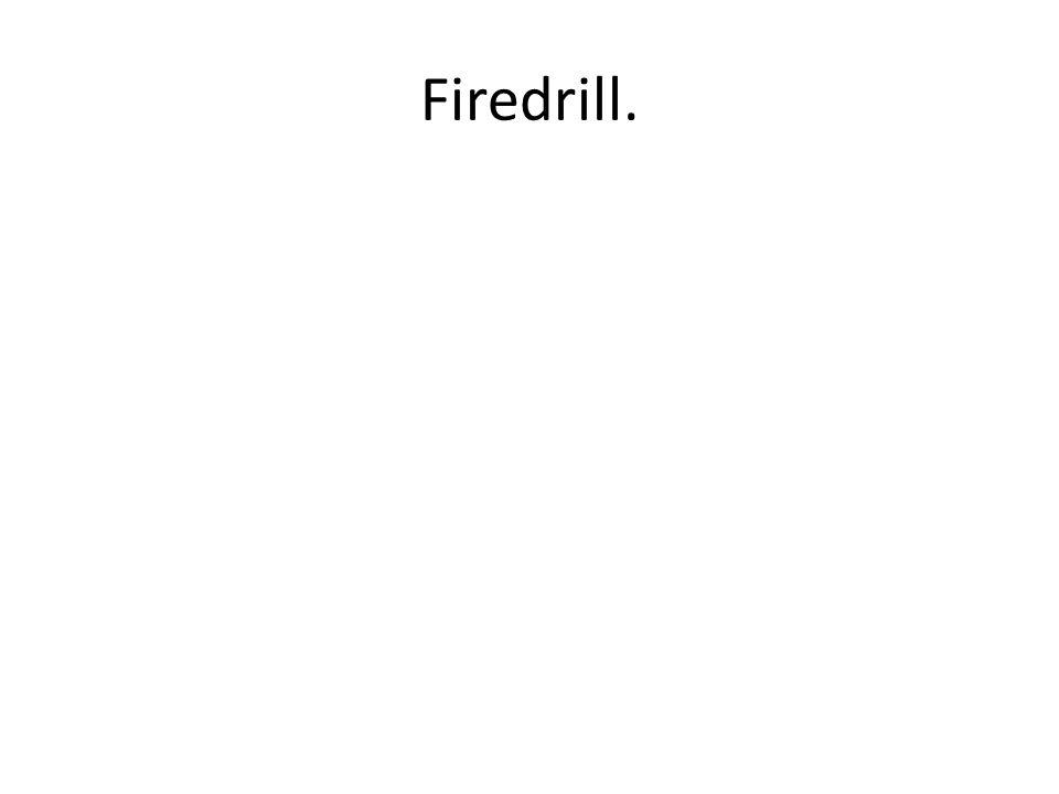 Firedrill.