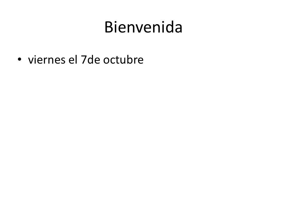 Bienvenida viernes el 7de octubre