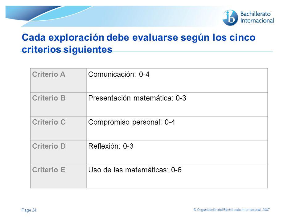 Cada exploración debe evaluarse según los cinco criterios siguientes
