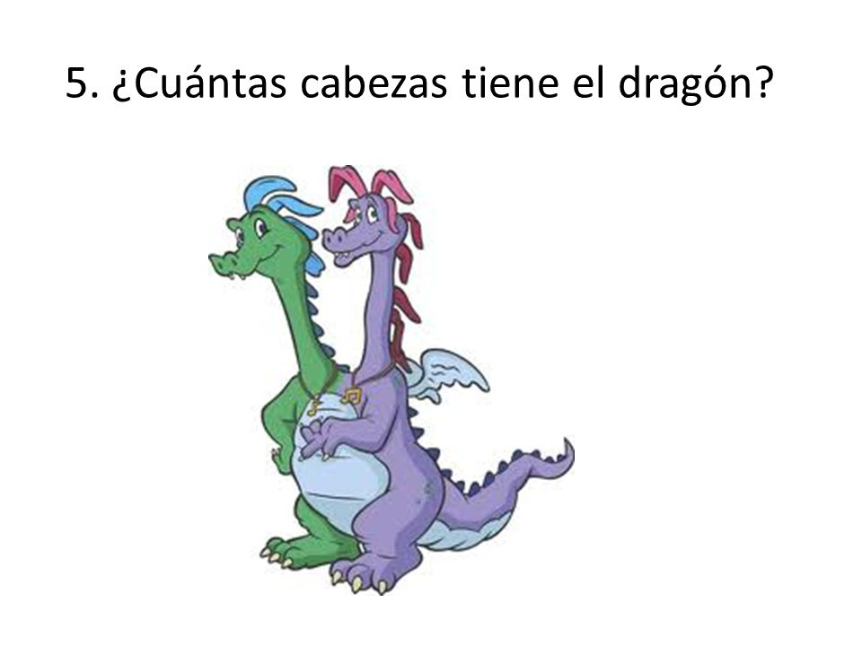 5. ¿Cuántas cabezas tiene el dragón