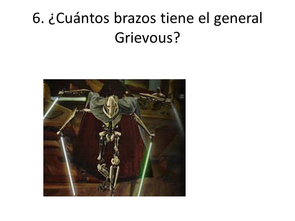 6. ¿Cuántos brazos tiene el general Grievous