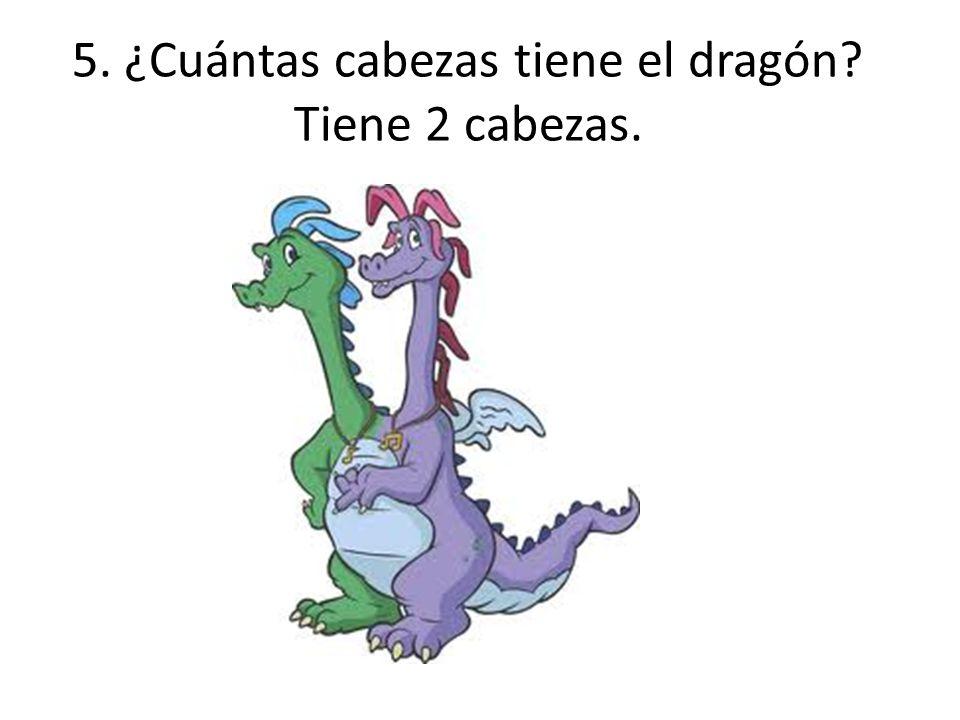 5. ¿Cuántas cabezas tiene el dragón Tiene 2 cabezas.