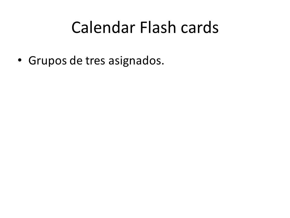 Calendar Flash cards Grupos de tres asignados.