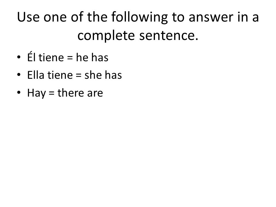 Use one of the following to answer in a complete sentence.